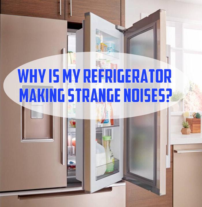 Why-is-my-refrigerator-making-strange-noises