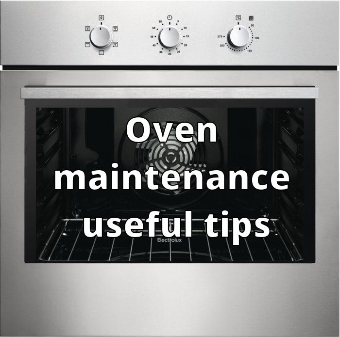 Oven maintenance useful tips